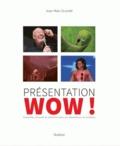 Jean-Marc Guscetti - Présentation WOW !.