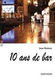 Jean-Marc Guyot - Dix ans de bar.