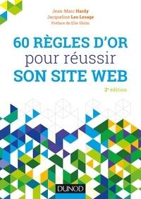 Jean-Marc Hardy et Jacqueline Leo Lesage - 60 règles d'or pour réussir son site web.
