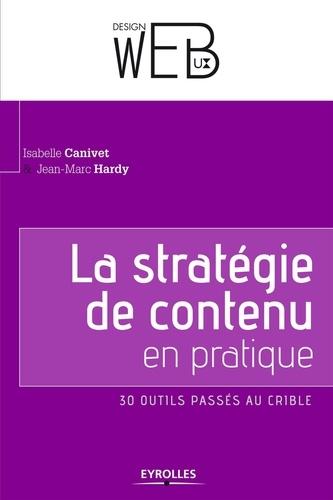 La stratégie de contenu en pratique. 30 outils passés au crible