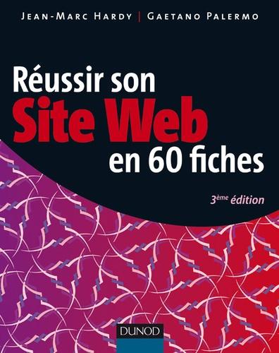 Jean-Marc Hardy et Gaetano Palermo - Réussir son site web en 60 fiches.