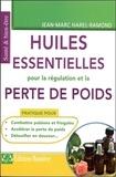 Jean-Marc Harel-Ramond - Les huiles essentielles pour la régulation et la perte de poids.