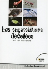 Jean-Marc Harel-Ramond - Les superstitions dévoilées.