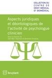 Jean-Marc Hausman et Geneviève Schamps - Droit et déontologie de la profession de psychologue clinicien.