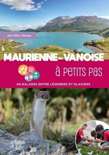 Maurienne-Vanoise à petits pas. 40 balades entre légendes et glaciers