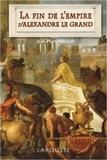Jean-Marc Heroult - La fin de l'empire d'Alexandre le Grand.
