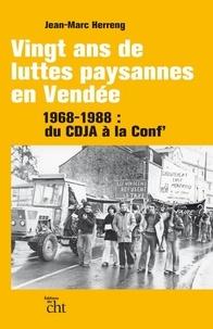 Jean-Marc Herreng - Vingt ans de luttes paysannes en Vendée - 1968-1988 : du CDJA à la Conf'.