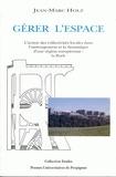 Jean-Marc Holz - Gérer l'espace - L'action des collectivités locales dans l'aménagement et la dynamique d'une région eiropéenne : La Ruhr.