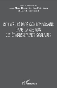 Relever les défis contemporains dans la gestion des établissements scolaires - Jean-Marc Huguenin |