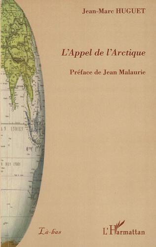 Jean-Marc Huguet - L'Appel de l'Arctique.