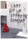 Jean-Marc Huitorel et Christine Mennesson - L'art est un sport de combat.