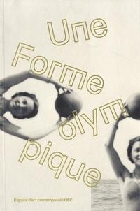 Jean-Marc Huitorel - Une forme olympique - Sur l'art, le sport, le jeu.