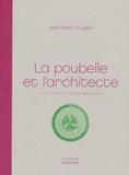 Jean-Marc Huygen - La poubelle et l'architecte - Vers le réemploi des matériaux.