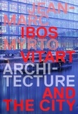 Jean-Marc Ibos et Myrto Vitart - Architecture and the City.