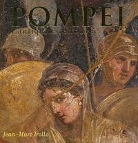 Jean-Marc Irollo - Pompéi - L'antiquité retrouvée.