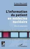 Jean-Marc Israël - L'information du patient en médecine nucléaire - Dire et comprendre.