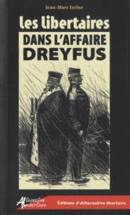 Jean-Marc Izrine - Les Libertaires dans l'Affaire Dreyfus.