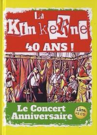Jean-Marc Jacquier et Guillaume Veillet - La kinkerne 40 ans ! - Le concert anniversaire. 2 CD audio