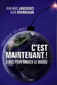 Jean-Marc Jancovici et Alain Grandjean - C'est maintenant ! - 3 ans pour sauver le monde.