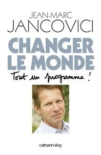 Jean-Marc Jancovici - Changer le monde - Tout un programme !.