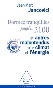 Jean-Marc Jancovici - Dormez tranquilles jusqu'en 2100 et autres malentendus sur le climat et l'énergie.