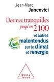 Jean-Marc Jancovici - Dormez tranquilles jusqu'en 2100 - Et autres malentendus sur le climat et l'énergie.