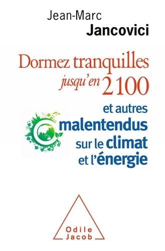 Dormez tranquilles jusqu'en 2100 - Jean-Marc Jancovici - Format ePub - 9782738164735 - 9,99 €