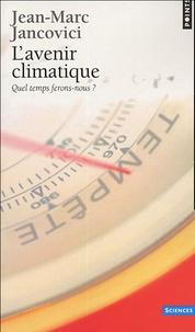 Jean-Marc Jancovici - L'Avenir climatique - Quel temps ferons-nous ?.