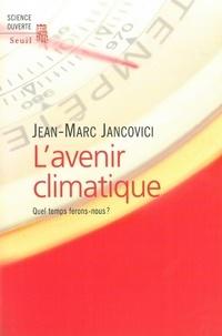 Jean-Marc Jancovici - L'avenir climatique. - Quel temps ferons-nous ?.