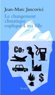 Le changement climatique expliqué à ma fille - Jean-Marc Jancovici - Format PDF - 9782021095913 - 4,99 €