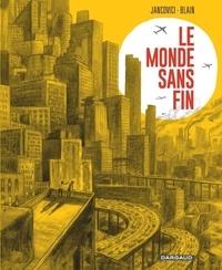 Jean-Marc Jancovici et Christophe Blain - Le monde sans fin.