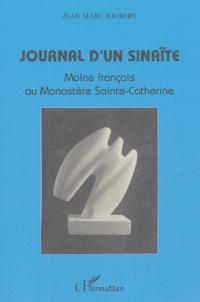 Jean-Marc Joubert - Journal d'un Sinaïte - Moine français au Monastère Sainte-Catherine.