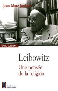 Jean-Marc Joubert - Leibowitz - Une pensée de la religion.