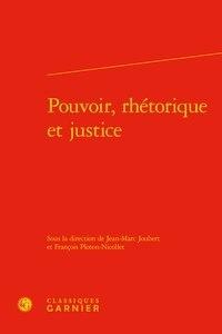 Jean-Marc Joubert et François Ploton-Nicollet - Pouvoir, rhétorique et justice.