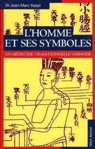 Jean-Marc Kespi - L'Homme et ses symboles en médecine traditionnelle.