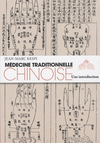 Jean-Marc Kespi - Médecine traditionnelle chinoise : une introduction.