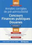 Jean-Marc Lagoda et Frédéric Rosard - Annales corrigées de pré-admissibilité concours finances-douanes catégorie B.