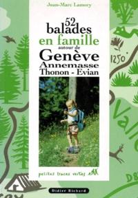 Jean-Marc Lamory - 52 balades en famille autour de Genève, Annemasse, Thonon, Évian.