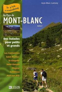 Jean-Marc Lamory - Au Pays du Mont-Blanc - Tome 2, Val Montjoie-Val d'Arly Balades pour petits et grands.