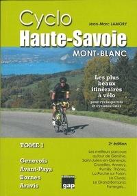 Jean-Marc Lamory - Cyclo Haute-Savoie Mont-Blanc - Tome 1, Genevois, Avant-Pays, Bornes, Aravis.