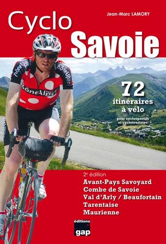 Jean-Marc Lamory - Cyclo Savoie - 72 itinéraires à vélo pour cyclosportifs et cyclotouristes.