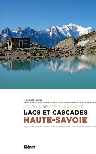 Lacs et cascades Haute-Savoie. Les plus belles randonnées