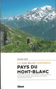 Jean-Marc Lamory - Les plus belles randonnées pays du Mont-Blanc, - Autour de Sallanches, Passy, Domancy, Cordon, combloux, Praz-surArly, Megève, Demi-Quartier, Saint-Gervais, Les Contamines-Montjoie.