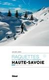 Jean-Marc Lamory - Raquettes, les plus belles balades et randonnées en Haute-Savoie - Tome 2, Bornes, Aravis, Pays du Mont-Blanc.