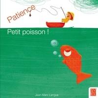 Jean-Marc Langue - Patience petit poisson !.