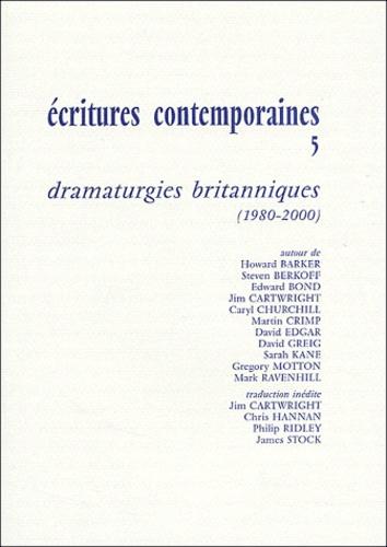 Jean-Marc Lanteri et  Collectif - Ecritures contemporaines - Tome 5, Dramaturgies britanniques (1980-2000).
