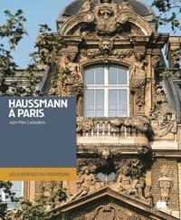 Jean-Marc Larbodière - Haussmann à Paris - Architecture et urbanisme Seconde moitié du XIXe siècle.