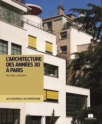 Jean-Marc Larbodière - L'architecture des années 30 à Paris.