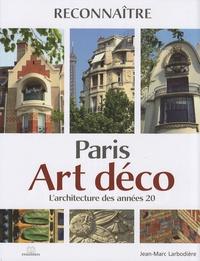 Jean-Marc Larbodière - Paris Art déco - L'architecture des années 20.