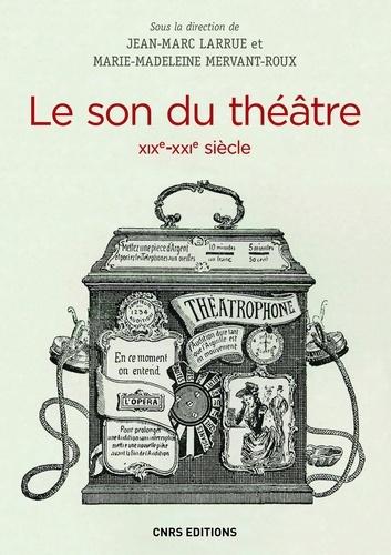 Le Son du théâtre (XIXe-XXIe siècle)
